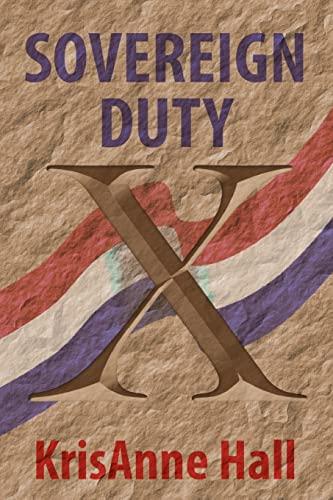 Sovereign Duty: Hall J.D., KrisAnne