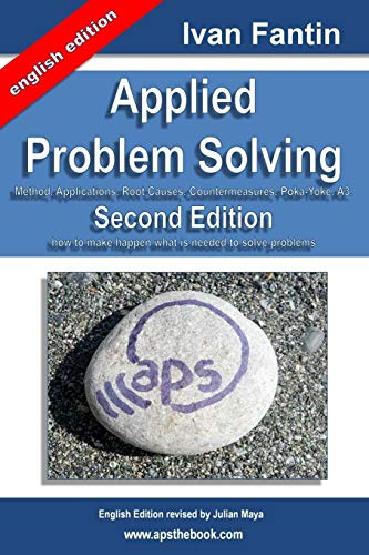 Applied Problem Solving: Method, Applications, Root Causes,: Ivan Fantin