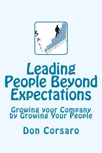 9781499122534: Leading People Beyond Expectations: Growing your Company by Growing Your People (Rapid Read Series)