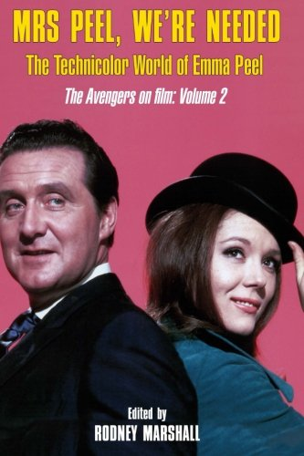 9781499123036: Mrs Peel, We're Needed: The Technicolor world of Emma Peel (The Avengers on film) (Volume 2)
