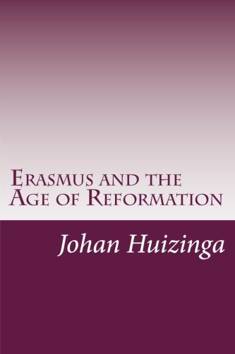 9781499124651: Erasmus and the Age of Reformation