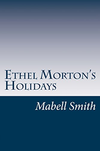 9781499125023: Ethel Morton's Holidays