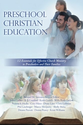 9781499125887: Preschool Christian Education: 12 Essentials for Effective Church Ministry to Preschoolers and Their Families (Volume 1)