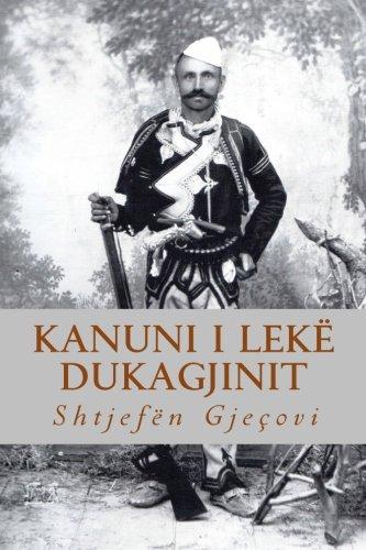 Kanuni i Lekë Dukagjinit (Albanian Edition): Gjeçovi, At Shtjefën