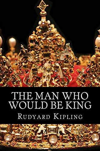 9781499127188: The Man Who Would Be King