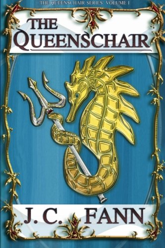 The Queenschair, Vol. 1 (The Queenschair Series): J. C. Fann