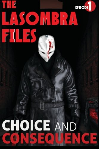 The Lasombra Files: Choice and Consequence: Smith, Dane