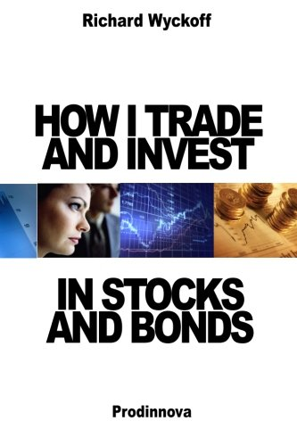 9781499129397: How I Trade and Invest In Stocks and Bonds
