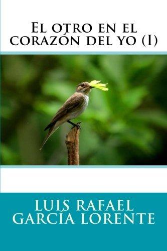9781499130188: El otro en el corazon del yo (I) (Spanish Edition)