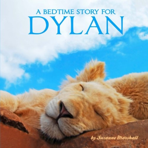 9781499131536: A Bedtime Story for Dylan: Personalized Bedtime Story (Bedtime Stories with Personalization)