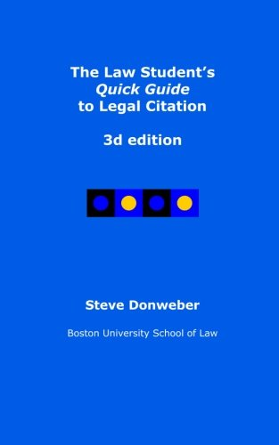 9781499131550: The Law Student's Quick Guide to Legal Citation, 3d edition