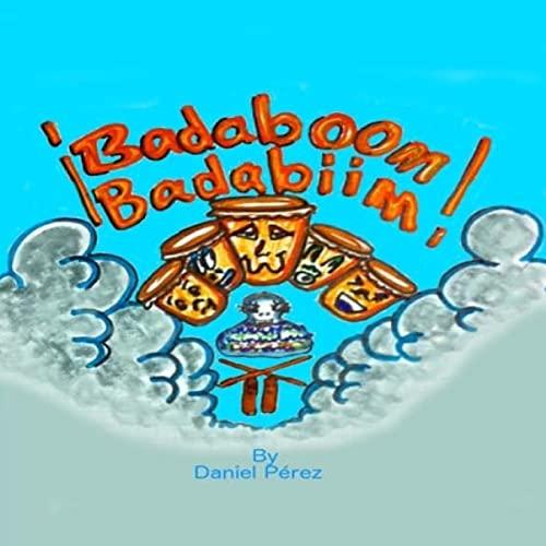 9781499133431: Badaboom Badabiim!: Musical Bilingual English and Spanish educational children's book (English and Spanish Edition)