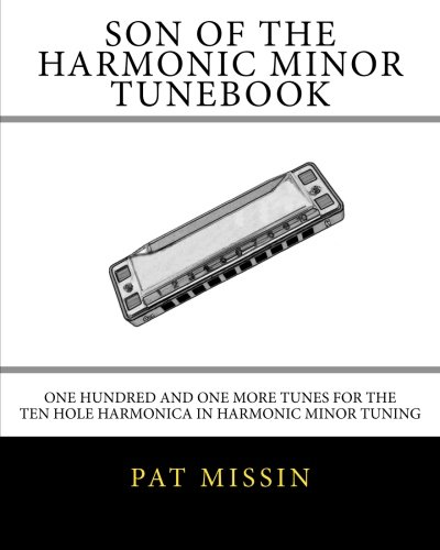 9781499134223: Son Of The Harmonic Minor Tunebook: One Hundred and One More Tunes for the Ten Hole Harmonica in Harmonic Minor Tuning