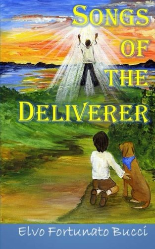 9781499134544: Songs of the Deliverer: A Modern Day Story of Christ