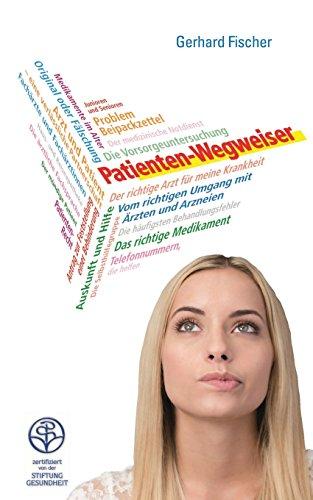 9781499137590: Patienten-Wegweiser: Vom richtigen Umgang mit Ärzten und Arzneien