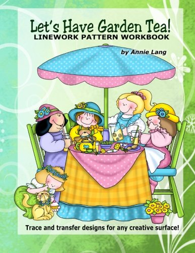 Let's Have Garden Tea: Linework Pattern Workbook: Lang, Annie