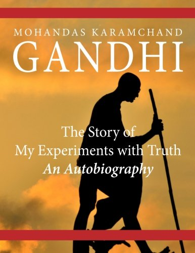 9781499142471: The Story of My Experiments with Truth: An Autobiography
