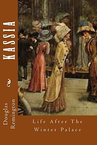 Kassia: Life After The Winter Palace: Remington, Douglas