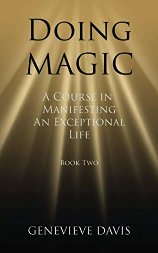 9781499145847: Doing Magic: A Course in Manifesting an Exceptional Life (Book 2)