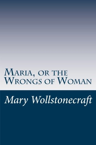 9781499145922: Maria, or the Wrongs of Woman