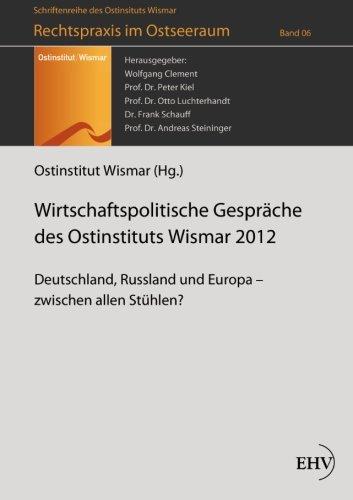9781499146578: Wirtschaftspolitische Gespraeche des Ostinstituts Wismar 2012: Deutschland, Russland und Europa? zwischen allen Stuehlen? (German Edition)