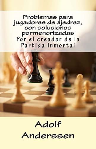 Problemas Para Jugadores de Ajedrez, Con Soluciones: Anderssen, Adolf