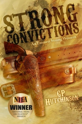 Strong Convictions: An Emmett Strong Western: Hutchinson, G. P.