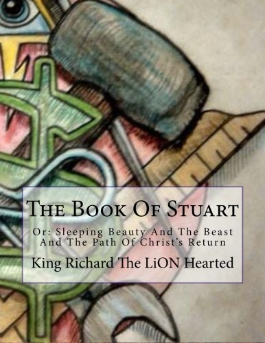 9781499155129: The Book Of Stuart Or: Sleeping Beauty & The Beast & The Path Of Christ's Return (Apotheosis) (Volume 1)