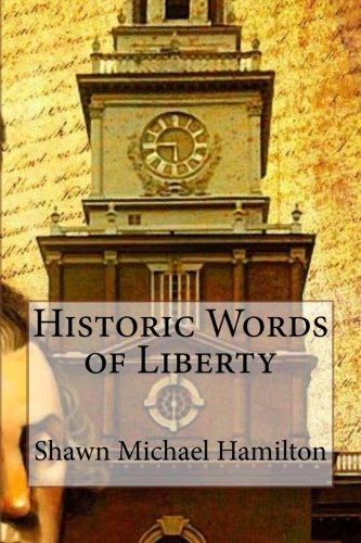 9781499158151: Historic Words of Liberty