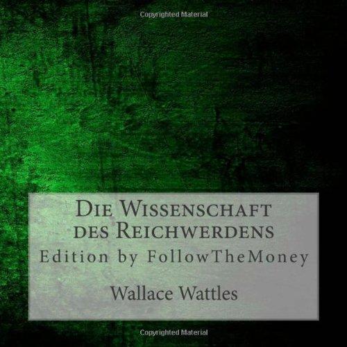 9781499159103: Die Wissenschaft des Reichwerdens: Edition by FollowTheMoney