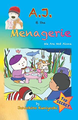 9781499160208: A.J. & the Menagerie: We Are Not Alone (Volume 1)