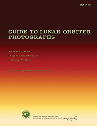 Guide to Lunar Orbiter Photographs: Hansen, Thomas P.