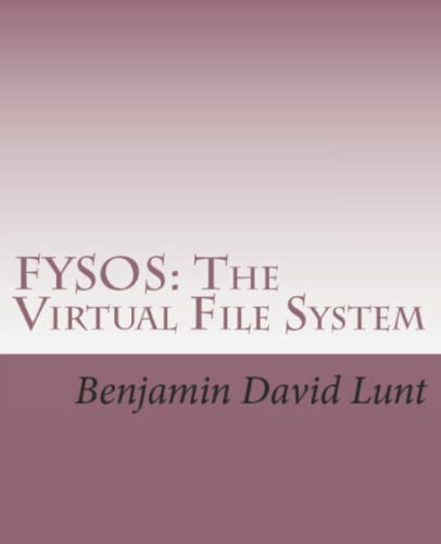 9781499164893: FYSOS: The Virtual File System (FYSOS: Operating System Design Book 2)