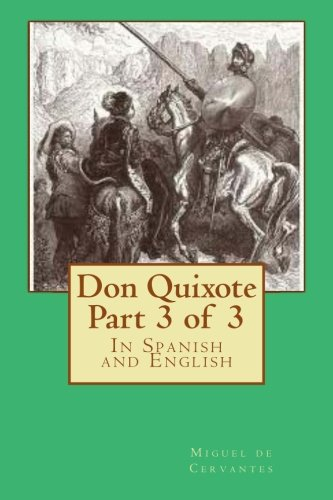 9781499165500: Don Quixote Part 3 of 3: In Spanish and English (Don Quixote in Spanish and English) (Volume 3) (Spanish Edition)