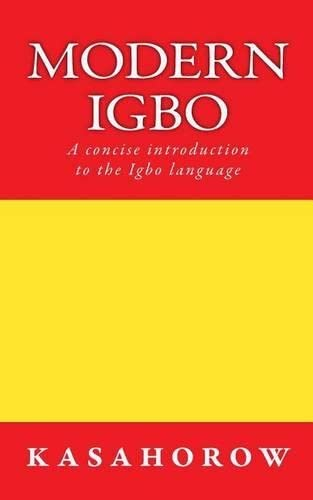 Modern Igbo: A concise introduction to the: kasahorow