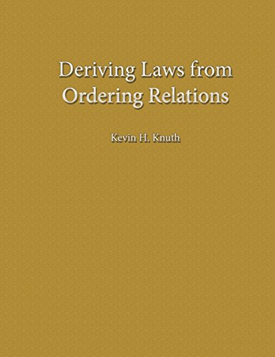 9781499171457: Deriving Laws from Ordering Relations