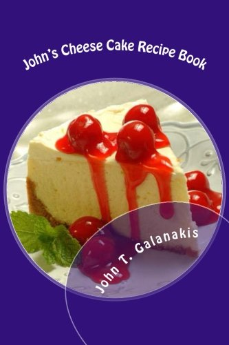 9781499176575: John's Cheese Cakes Recipe Book: