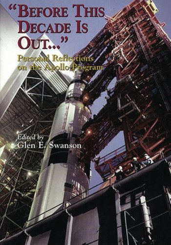 """Before This Decade Is Out ."""": Personal Reflections on the Apollo Program (The NASA History ..."""
