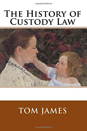The History of Custody Law: James, Tom