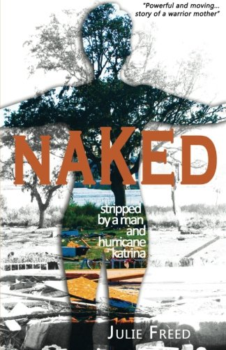 9781499184358: Naked: Stripped by a Man and Hurricane Katrina