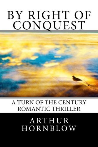 9781499186055: By Right of Conquest: A turn of the century romantic thriller.