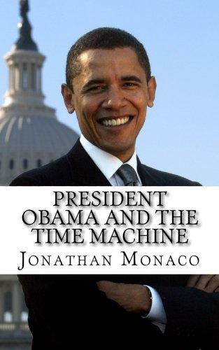 9781499190939: President Obama and the Time Machine