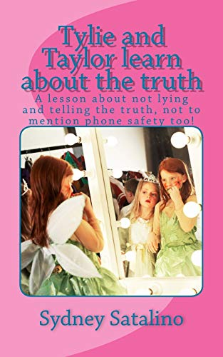 Tylie and Taylor learn about the truth: A lesson about not lying (Charecter Traits) (Volume 2): ...
