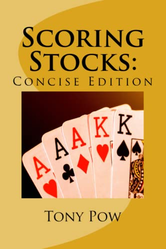 9781499191929: Scoring Stocks: Concise edition (Concise series) (Volume 1)