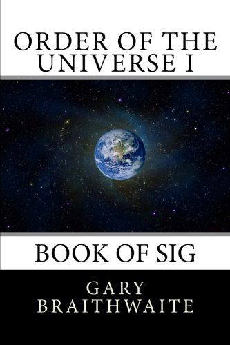 9781499192018: Order of the Universe I: Book of Sig (The Divene Plan, Order of the Universe) (Volume 1)