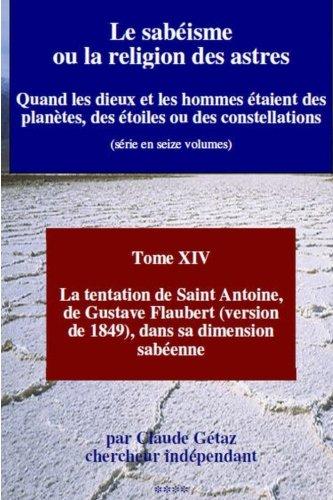 9781499193398: Le sab�isme ou la religion des astres: La tentation de Saint Antoine, de Gustave Flaubert (version de 1849), dans sa dimension sab�enne