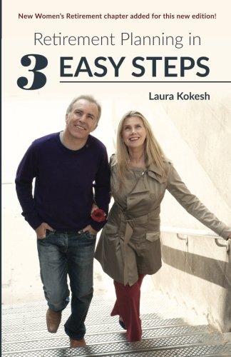 Retirement Planning in 3 Easy Steps - Dream It. Plan It. Live It.: Kokesh, Laura