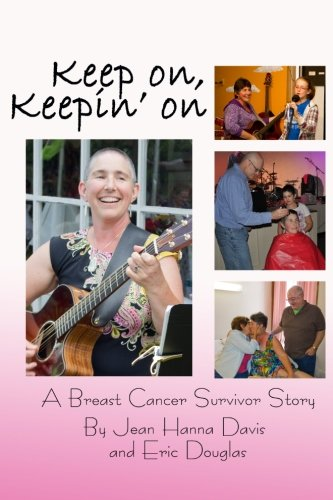 9781499193541: Keep on, Keepin' on: A Breast Cancer Survivor Story
