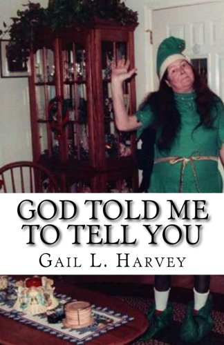 9781499195545: God Told Me To Tell You