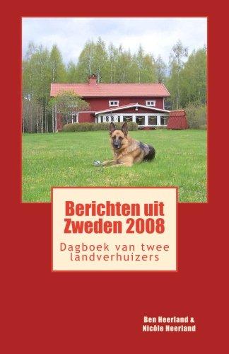 9781499197068: Berichten uit Zweden 2008: Dagboek van twee landverhuizers